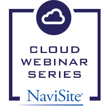 Cloud Webinars - NaviSite